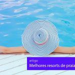 melhores resorts de praia do brasil