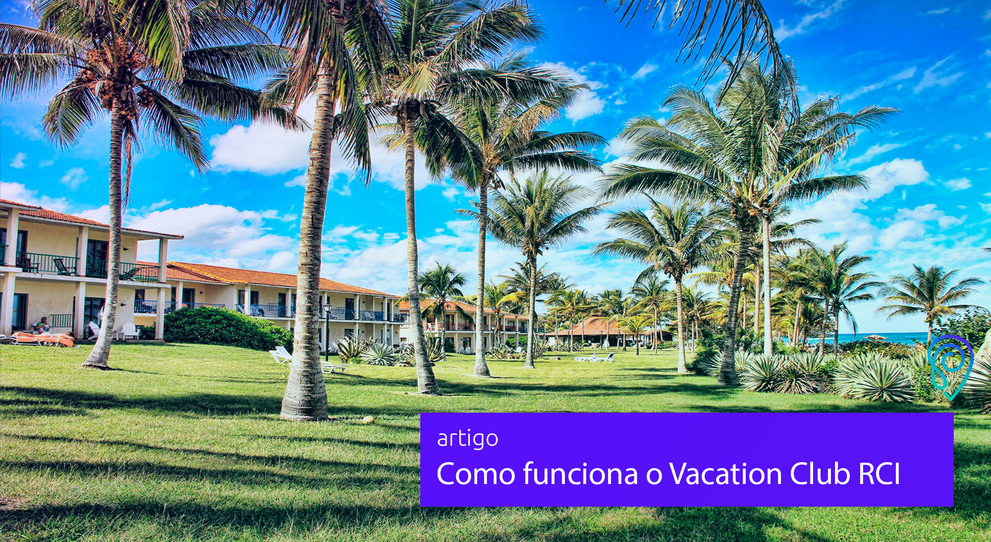 Entenda como funciona o Vacation Club RCI