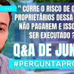 """""""CORRE O RISCO DE OUTROS PROPRIETÁRIOS DESSA FRAÇÃO NÃO PAGAREM E ISSO VIR A SER EXECUTADO?"""""""
