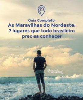Guia Completo - As Maravilhas do Nordeste: 7 lugares que todo brasileiro precisa conhecer